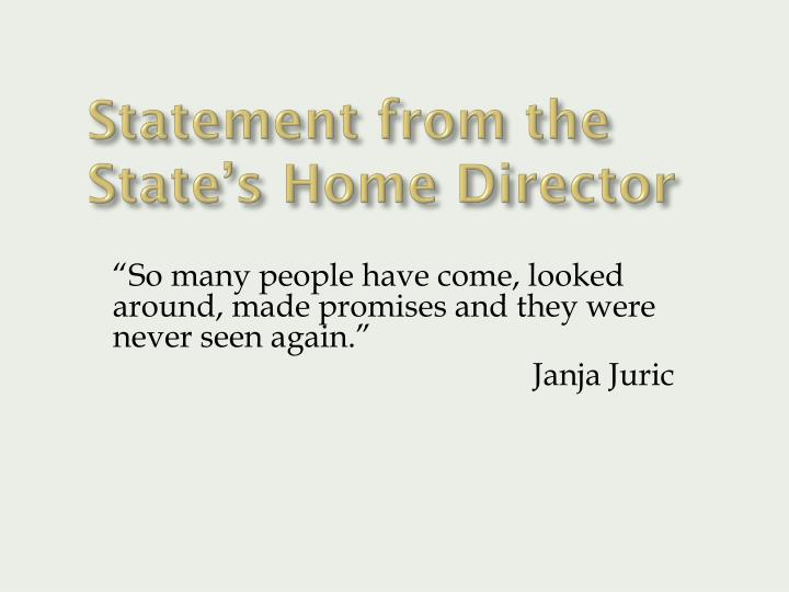 Statement from the State's Home Director
