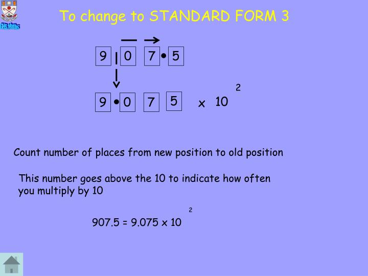 To change to STANDARD FORM 3