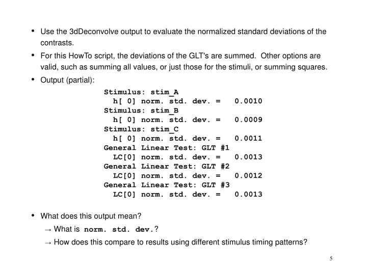 Use the 3dDeconvolve output to evaluate the normalized standard deviations of the contrasts.