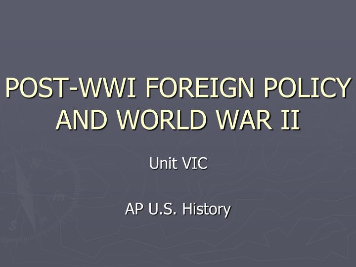Post wwi foreign policy and world war ii