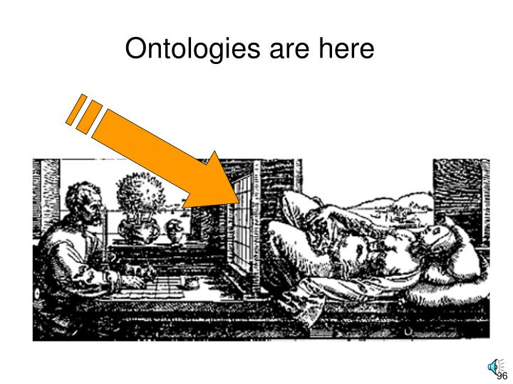 Ontologies are here