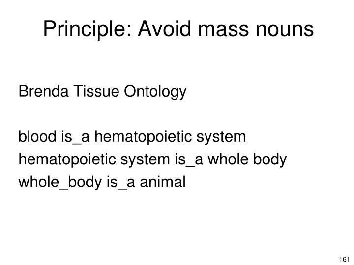 Principle: Avoid mass nouns