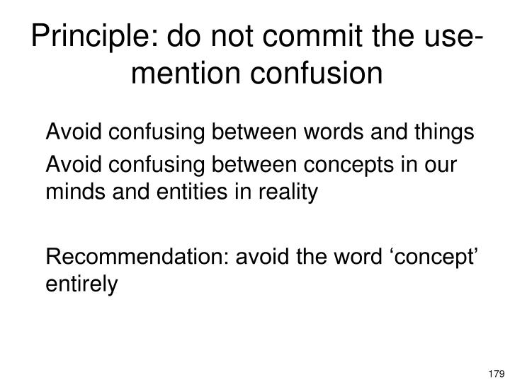 Principle: do not commit the use-mention confusion