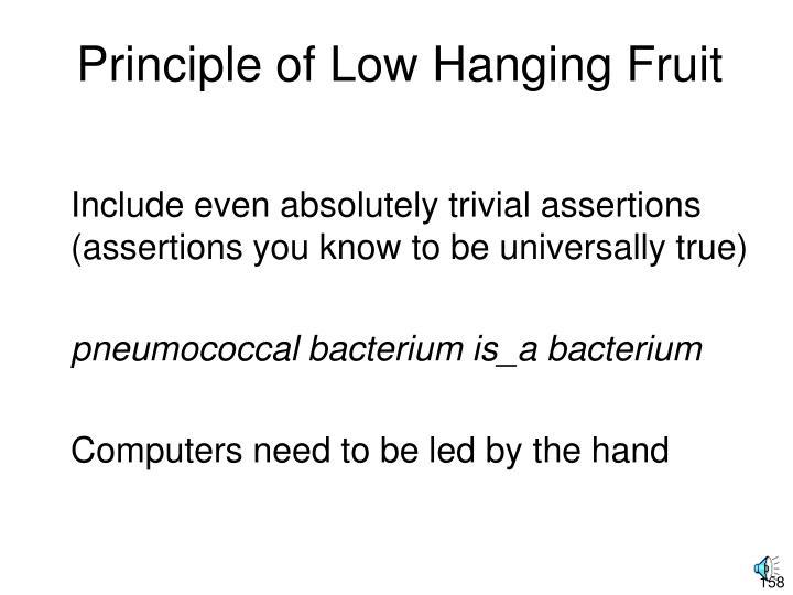 Principle of Low Hanging Fruit