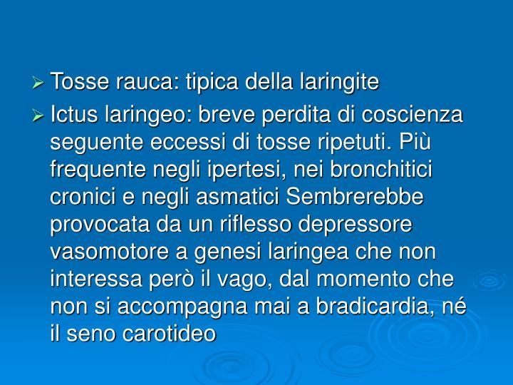 Tosse rauca: tipica della laringite