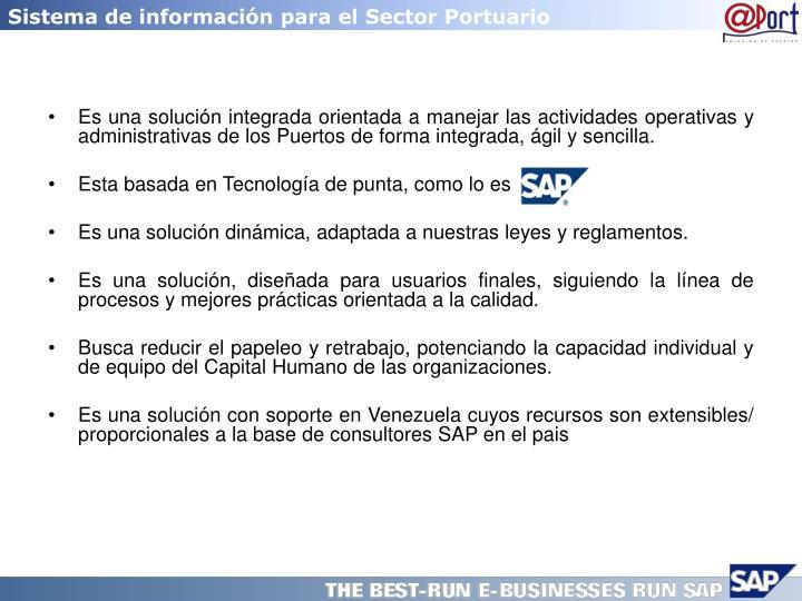 Es una solución integrada orientada a manejar las actividades operativas y administrativas de los Puertos de forma integrada, ágil y sencilla.