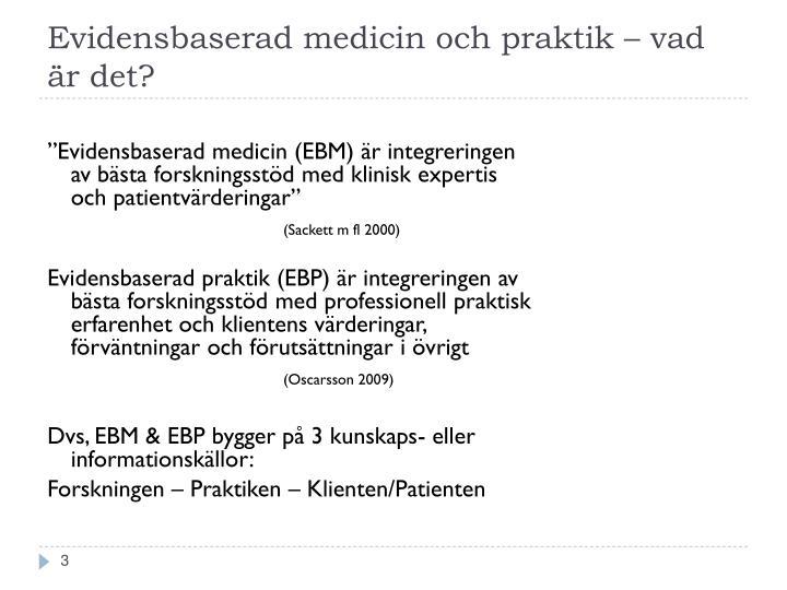 Evidensbaserad medicin och praktik – vad är det?