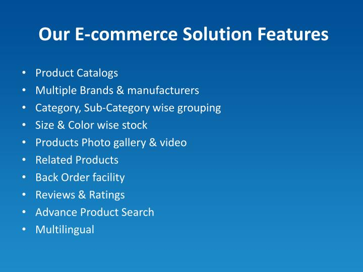 Our e commerce solution features