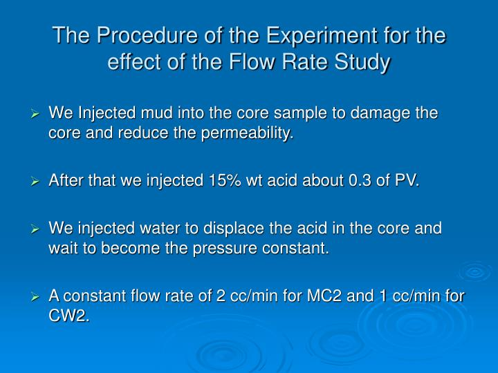 The Procedure of the Experiment for the effect of the Flow Rate Study