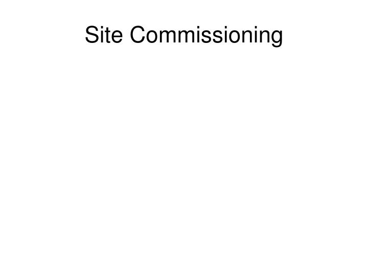 Site Commissioning