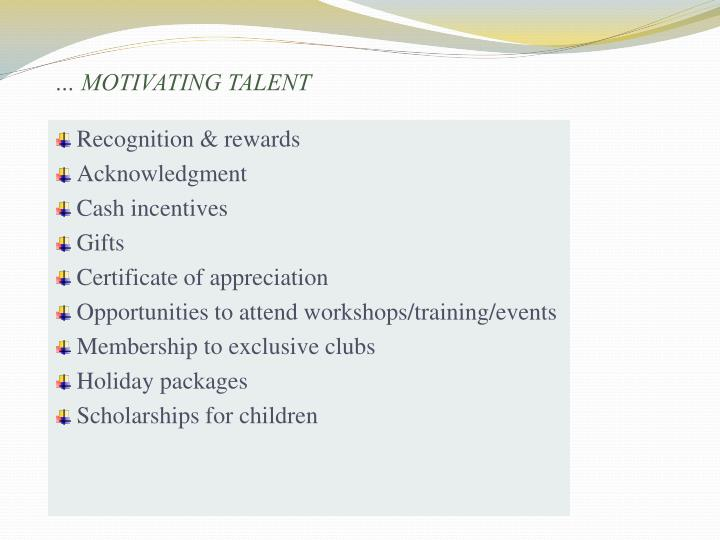 … MOTIVATING TALENT