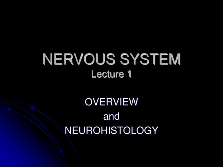 Nervous system lecture 1