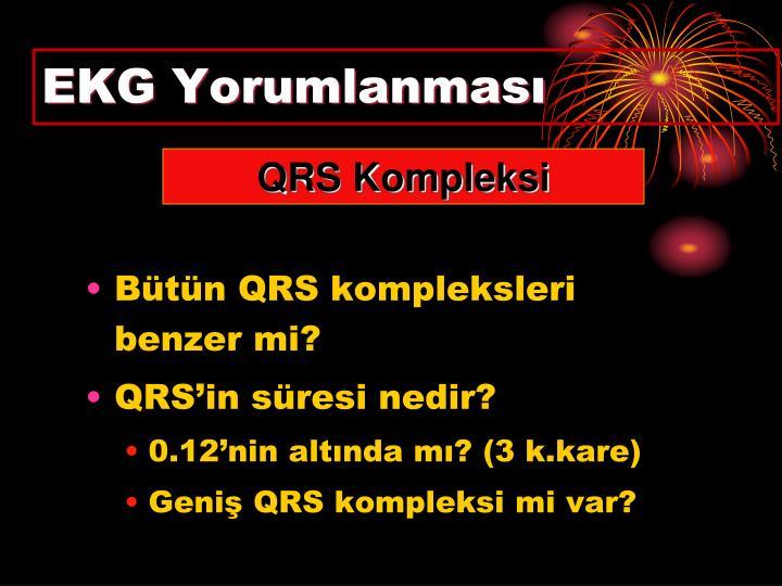 Bütün QRS kompleksleri benzer mi?