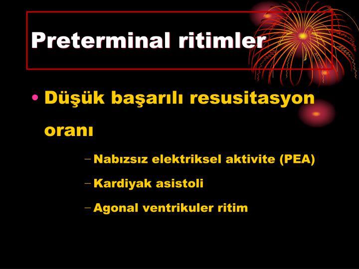 Preterminal ritimler