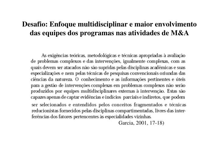 Desafio: Enfoque multidisciplinar e maior envolvimento das equipes dos programas nas atividades de M&A