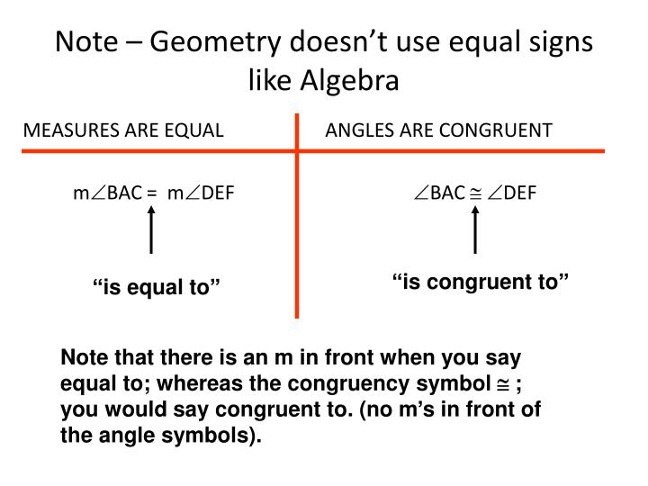 Note – Geometry doesn't use equal signs like Algebra