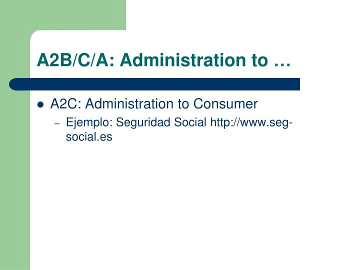 A2B/C/A: Administration to …