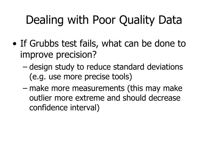 Dealing with Poor Quality Data