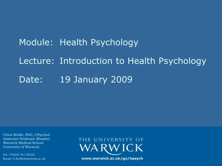 Module health psychology lecture introduction to health psychology date 19 january 2009