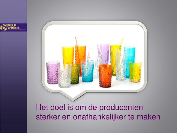 Het doel is om de producenten