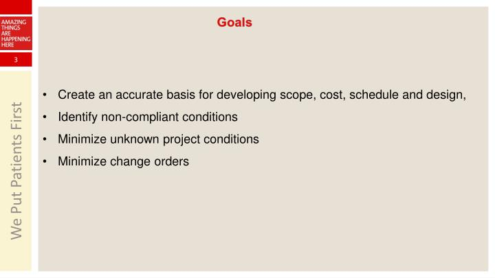 Create an accurate basis for developing scope, cost, schedule and design,