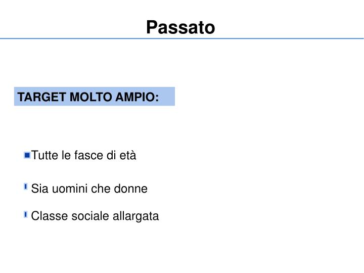 TARGET MOLTO AMPIO: