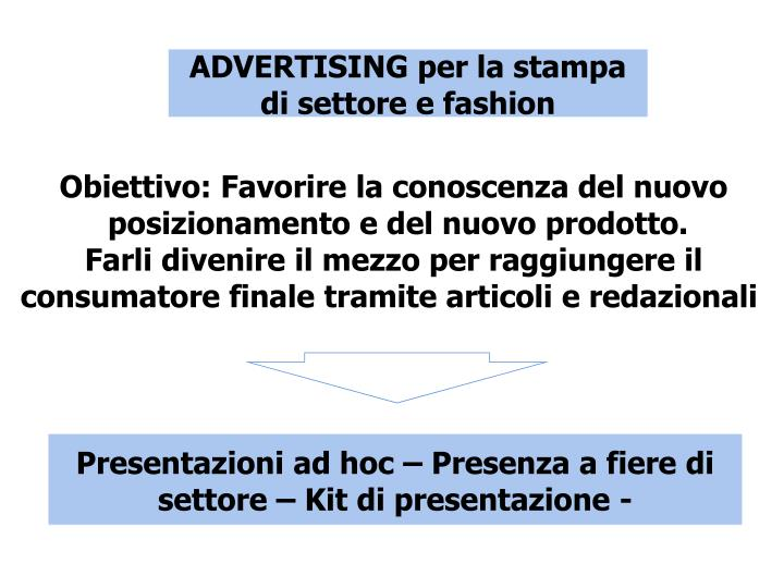 ADVERTISING per la stampa di settore e fashion