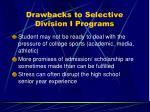 drawbacks to selective division i programs