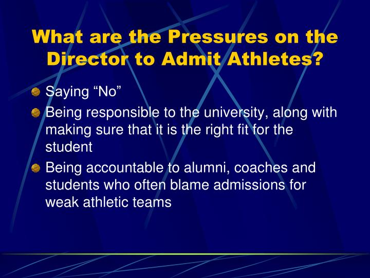 What are the Pressures on the Director to Admit Athletes?
