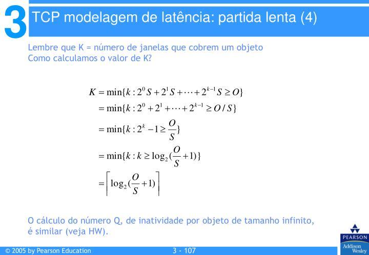 TCP modelagem de latência: partida lenta (4)