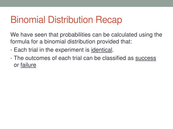 Binomial Distribution Recap