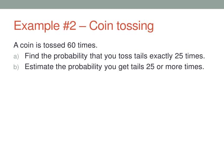 Example #2 – Coin tossing