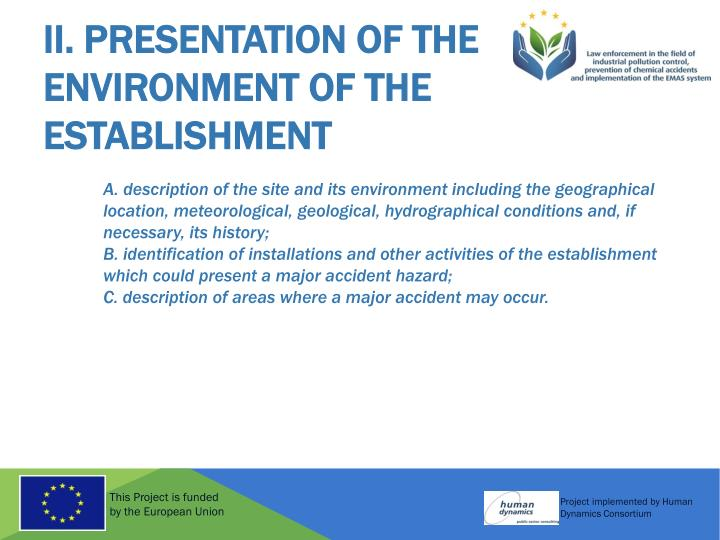 II. Presentation of the Environment of the
