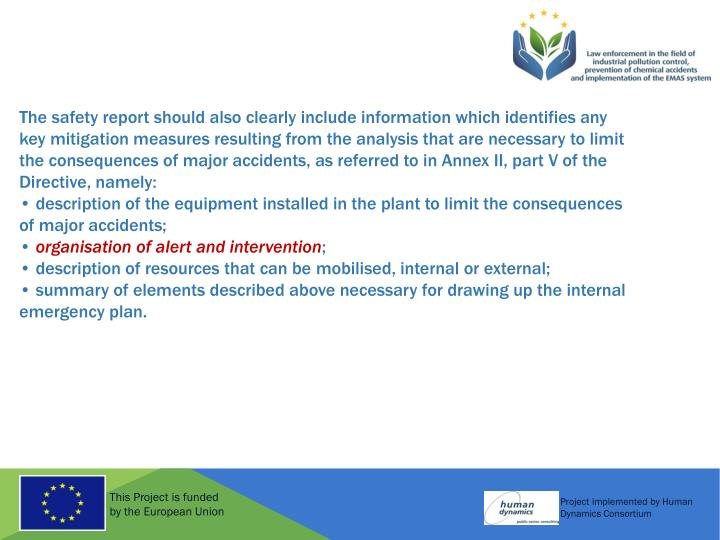 The safety report should also clearly include information which identifies any