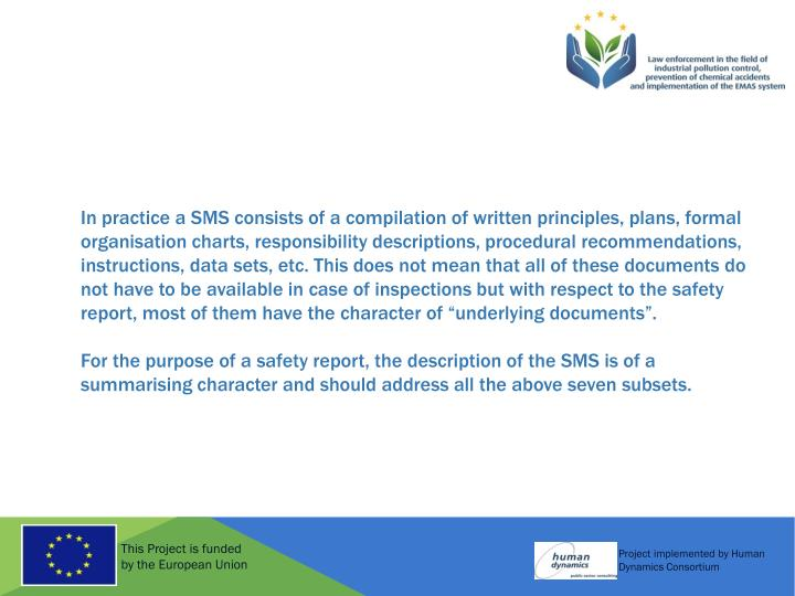 In practice a SMS consists of a compilation of written principles, plans, formal