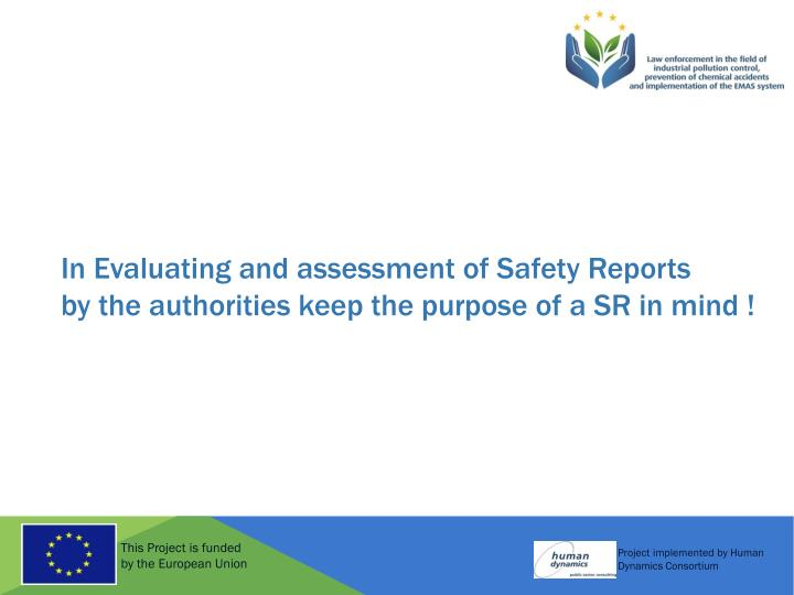 In Evaluating and assessment of Safety Reports