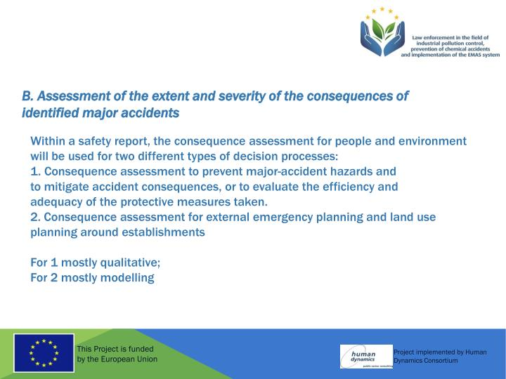 B. Assessment of the extent and severity of the consequences of
