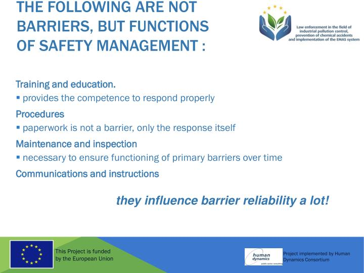 The following are NOT barriers, but functions of Safety Management :