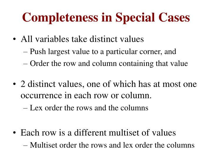 Completeness in Special Cases
