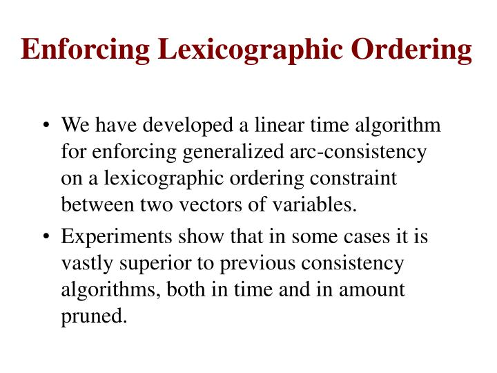 Enforcing Lexicographic Ordering