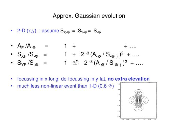 Approx. Gaussian evolution