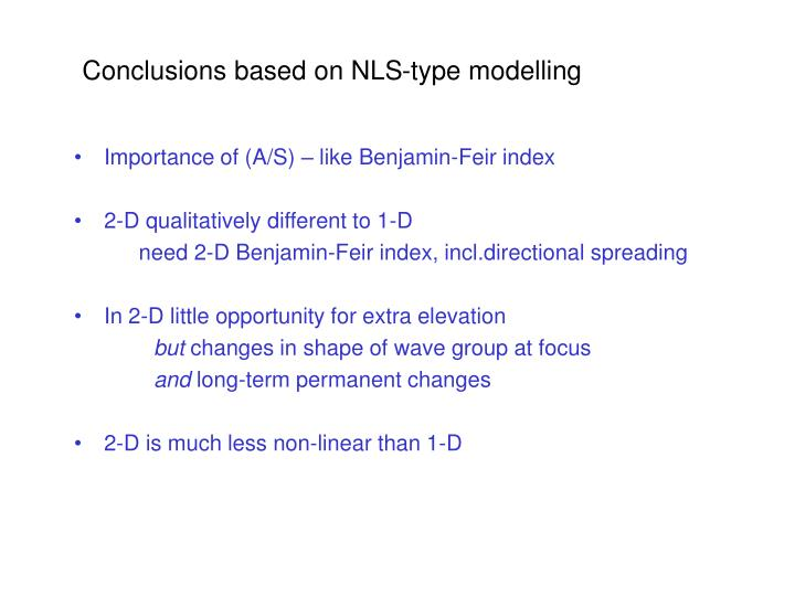 Conclusions based on NLS-type modelling