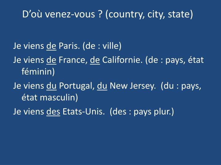 D'où venez-vous? (country, city, state)