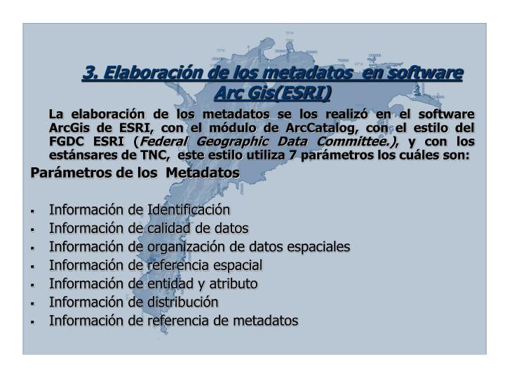 3. Elaboración de los metadatos  en software Arc Gis(ESRI)