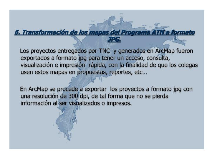 6. Transformación de los mapas del Programa ATN a formato JPG.