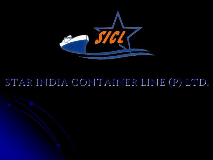 Star india container line p ltd