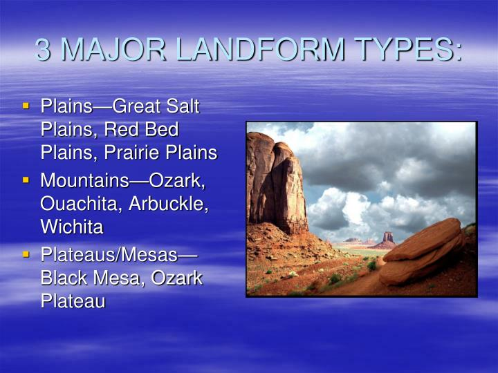3 MAJOR LANDFORM TYPES: