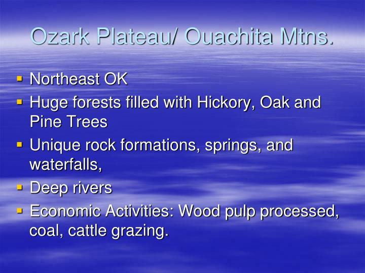 Ozark Plateau/ Ouachita Mtns.
