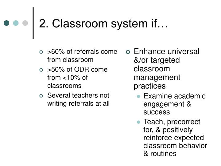 >60% of referrals come from classroom