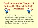 due process under chapter 16 initiated by district 16 63 b prohibited